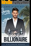 Fixing the Billionaire (A Clean Billionaire Romance Book 5) (English Edition)