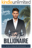 Fixing the Billionaire (A Clean Billionaire Romance Book 4)