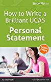 Personal Statements: How To Write A Brilliant UCAS Personal Statement