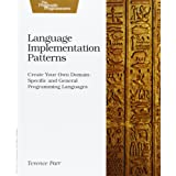 Language Implementation Patterns: Techniques for Implementing Domain-Specific Languages