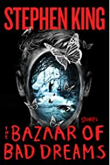 The Bazaar of Bad Dreams: Stories Kindle Edition