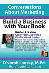Grow Your List with a Kindle eBook Series: Expert Interview Series - Build a Business with Your Book Kindle Edition