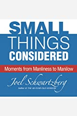 Small Things Considered: Moments from Manliness to Manilow Audible Audiobook