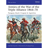 Armies of the War of the Triple Alliance 1864–70: Paraguay, Brazil, Uruguay & Argentina: 499