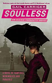 Soulless: Book 1 of The Parasol Protectorate (English Edition)