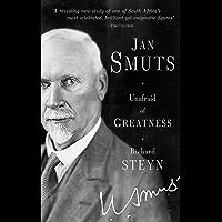 Jan Smuts: Unafraid of Greatness (English Edition)