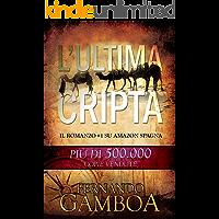 L'ULTIMA CRIPTA: Le avventure di Ulises Vidal (Italian Edition)