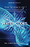 Water Codes: The Science of Health, Consciousness, and Enlightenment (English Edition)