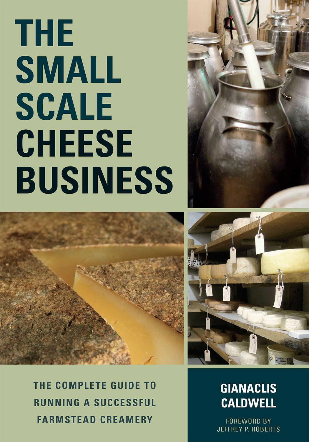 the-small-scale-cheese-business-the-complete-guide-to-running-a-successful-farmstead-creamery