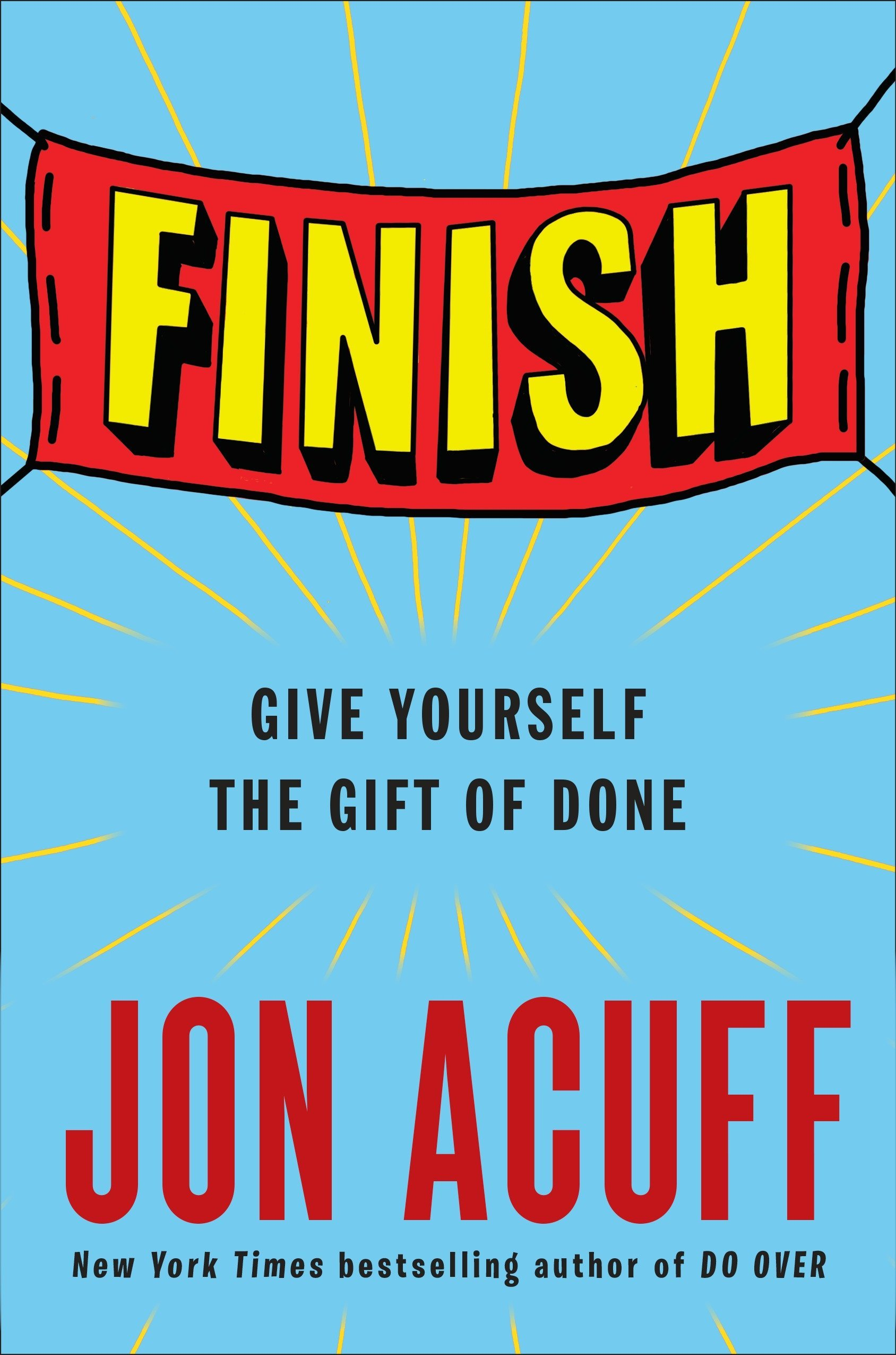 Finish: Give Yourself the Gift of Done: Jon Acuff: 9781591847625:  Amazon.com: Books