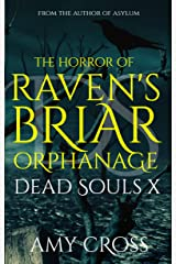 The Horror of Raven's Briar Orphanage (Dead Souls Book 10) Kindle Edition