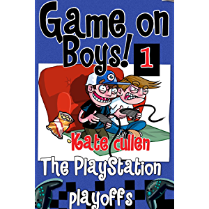 Funny books for boys 9-12 : 'Game On Boys! The PlayStation Play-offs': A Hilarious adventure for children 9-12 with…