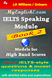 IELTS Speaking Module: Models for High Band Scores - Book Two (English Edition)