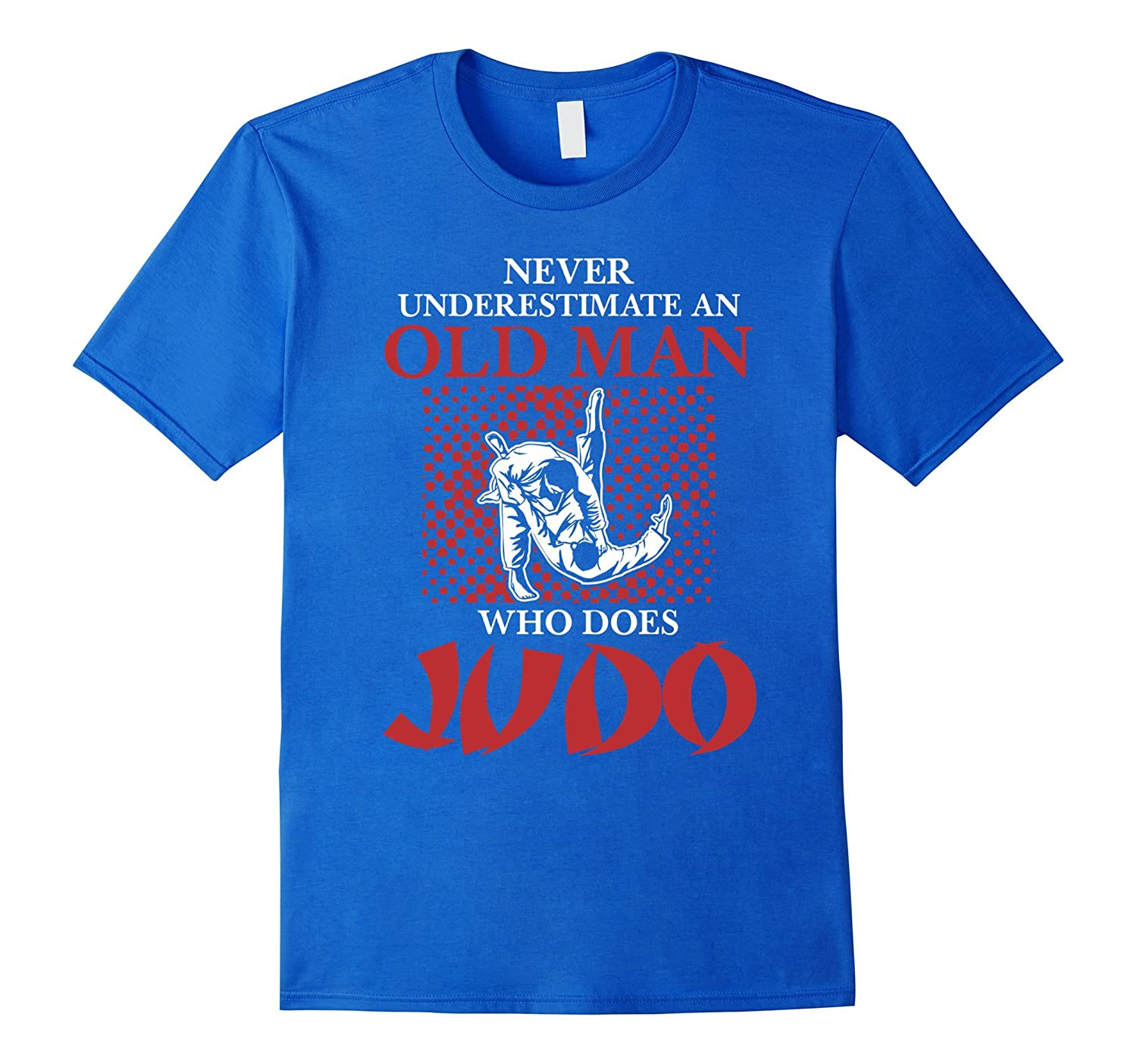 Never Underestimate An Old Man Who Does Judo T-Shirt
