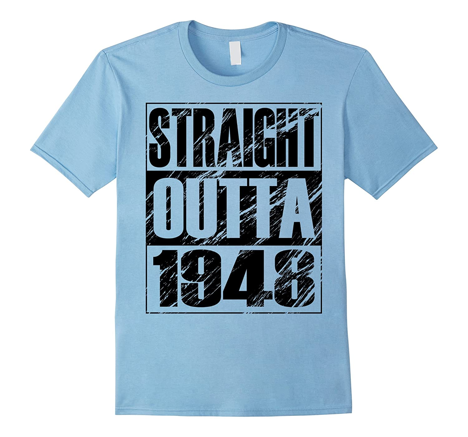 Funny Straight Outta 1948 69th Birthday T-shirt Vintage Gift-BN