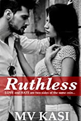 Ruthless: A Hot Indian Romance Kindle Edition