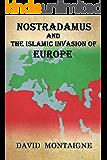 Nostradamus And The Islamic Invasion Of Europe