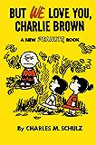 Peanuts Vol. 7: But We Love You, Charlie Brown