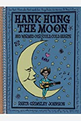 Hank Hung the Moon . . . and Warmed Our Cold, Cold Hearts Kindle Edition