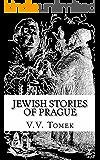 Jewish Stories of Prague: Jewish Prague in History and Legend