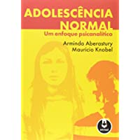 Adolescência Normal. Um Enfoque Psicanalítico