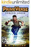 PrimeVerse: Forced Login: A GameLit / LitRPG afterlife series