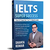 IELTS SUPER SUCCESS : Tips & Traps For 7 & 7+ Band-Scale