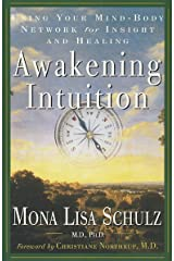 Awakening Intuition: Using Your Mind-Body Network for Insight and Healing Paperback