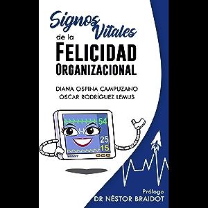 Signos vitales de la felicidad organizacional (Spanish Edition)