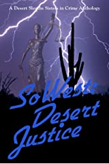 SoWest: Desert Justice (Sisters in Crime Desert Sleuths Chapter Anthology Book 4) Kindle Edition