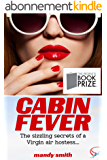 Cabin Fever: The sizzling secrets of a Virgin air hostess… (English Edition)