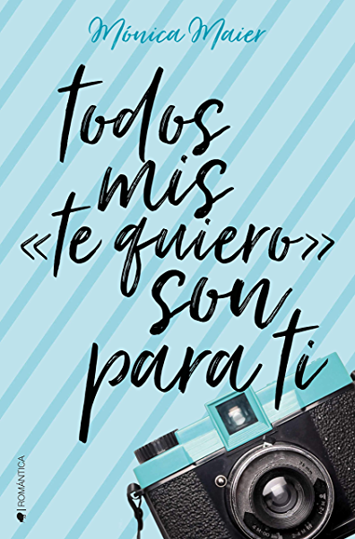 Todos mis te quiero son para ti eBook: Maier, Mónica: Amazon.es: Tienda Kindle