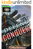 Defend & Conquer: A 4x Lit Scifi Series