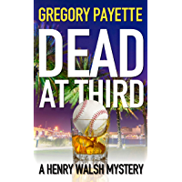 Dead at Third (Henry Walsh Private Investigator Series Book 1) (English Edition)