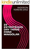 23 ESTRATÉGIAS DAY TRADE PARA MINIDÓLAR