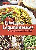 Fabuleuses légumineuses : 140 recettes traditionnelles