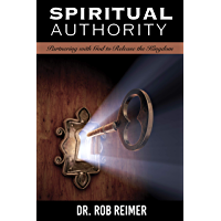 Spiritual Authority:  Partnering with God to Release the Kingdom (English Edition)