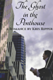 The Ghost in the Penthouse: A Romance