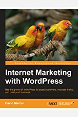 Internet Marketing with WordPress Kindle Edition