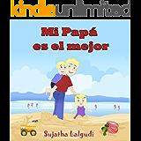 Childrens book in Spanish: Mi Papá es el mejor: Libros Sobre Papás para Niños