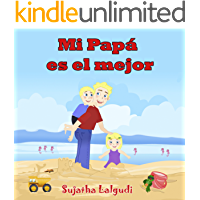Children's book in Spanish: Mi Papá es el mejor: Libros Sobre Papás para Niños (Cuentos para Dormir 3-7 Años) Libros para niños. Spanish book for kids. ... Ilustrado - Libros infantiles nº 7)