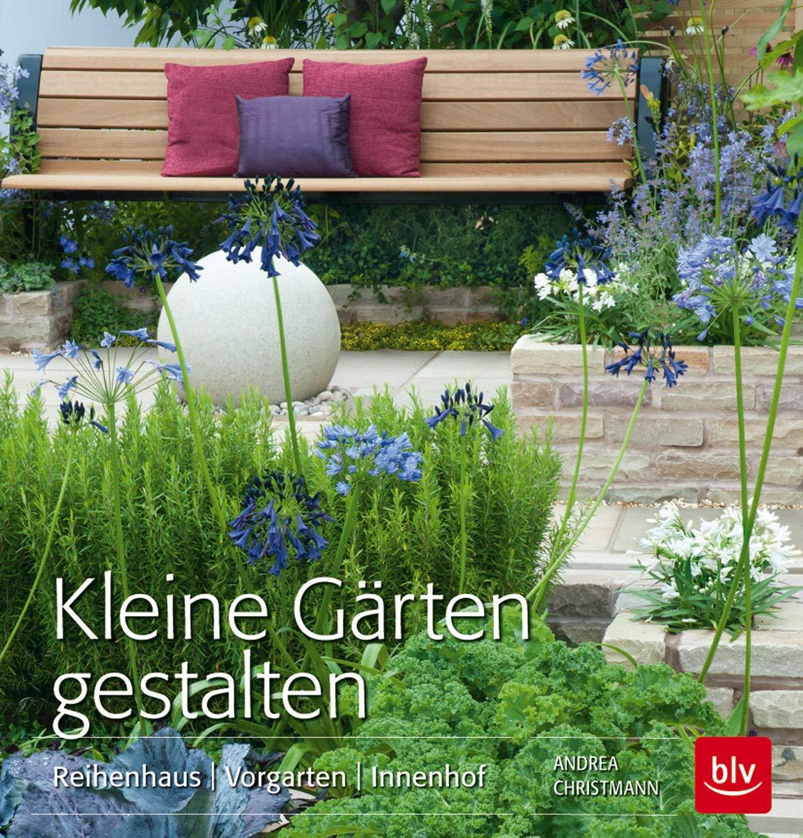 Kleine Gärten Gestalten Reihenhaus Vorgarten Innenhof Blv Amazon