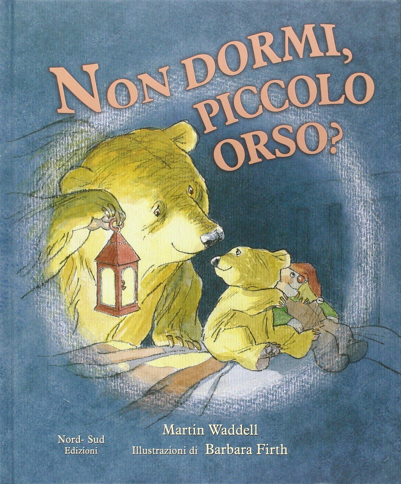 libri per bambini sui mostri: Non dormi, piccolo orso? Ediz. illustrata - Waddell, Martin,  Firth, B., Spagnol, L. - Libri
