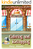 Catering and Kidnapping: A Bakery Detectives Cozy Mystery
