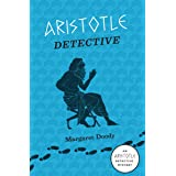 Aristotle Detective: An Aristotle Detective Novel (The Aristotle Detective Novels Book 1)