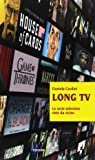 Long tv. Le serie televisive viste da vicino