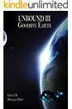 Goodbye Earth (Unbound Book 3)