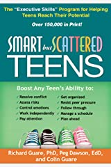 "Smart but Scattered Teens: The ""Executive Skills"" Program for Helping Teens Reach Their Potential Kindle Edition"