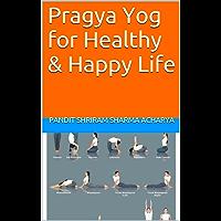 Pragya Yog for Healthy & Happy Life