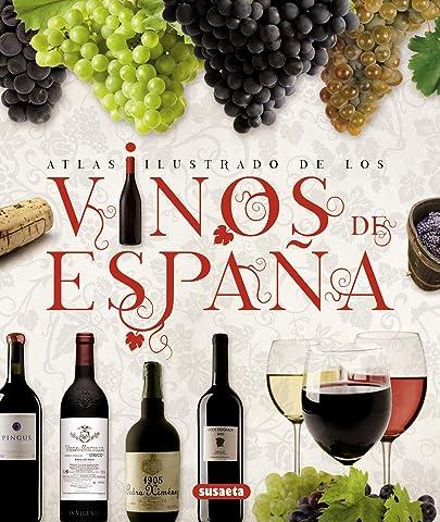 Vinos de España (atlas ilustrado) eBook: Susaeta, Equipo: Amazon.es: Tienda Kindle